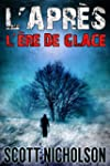 L'�re de glace: Un thriller post-apoc...
