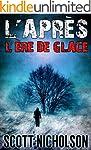 L'�re de glace: Un thriller post-apoc...