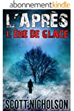 L'�re de glace: Un thriller post-apocalyptique (L'Apr�s t. 4)