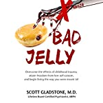 Bad Jelly | Scott Gladstone MD
