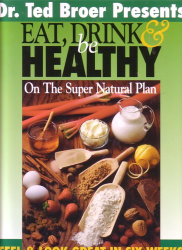 Eat Drink & Be Healthy on the Super Natural Plan
