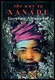 The Way to Xanadu (0297813137) by CAROLINE ALEXANDER