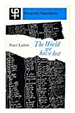 The World We Have Lost: The World Before the Industrial Age (0684718367) by Laslett, Peter