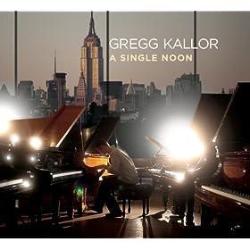 Gregg Kallor: A Single Noon