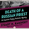 Death of a Russian Priest Audiobook by Stuart M. Kaminsky Narrated by John McLain