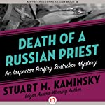 Death of a Russian Priest (       UNABRIDGED) by Stuart M. Kaminsky Narrated by John McLain