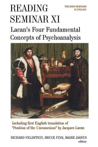 Reading Seminar XI: Lacan's Four Fundamental Concepts of Psychoanalysis : The Paris Seminars in English (Suny Series in Psychoanalysis and Culture)