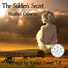 The Soldier's Secret (       UNABRIDGED) by Heather Osborne Narrated by Kristyl Dawn Tift