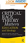 Critical Race Theory Matters: Educati...