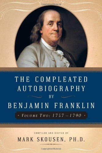 The Compleated Autobiography by Benjamin Franklin (Volume Two: 1757-1790)