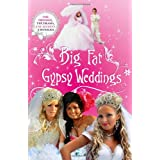 Big Fat Gypsy Weddings: The Dresses, the Drama, the Secrets Unveiledby Jim Nally
