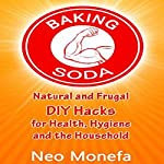 Baking Soda: Natural and Frugal DIY Hacks for Health, Hygiene, and the Household   Neo Monefa