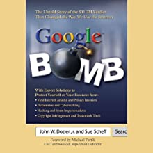 Google Bomb: The Untold Story of the 11.3M Verdict That Changed the Way We Use the Internet (       UNABRIDGED) by John W. Dozier, Sue Scheff Narrated by Susan Bennet