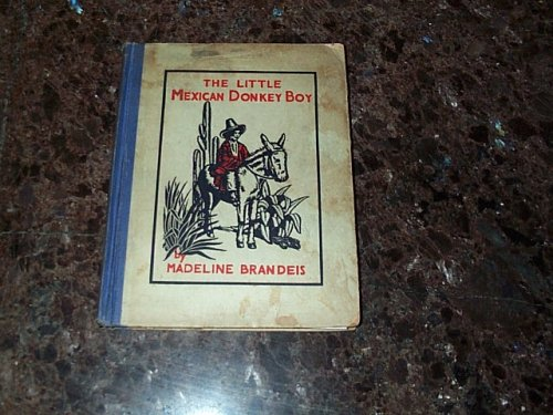 The little Mexican donkey boy (Childen of All Lands Series), MADELINE BRANDEIS