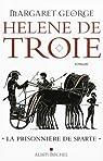 Hélène de Troie, Tome 1 : La Prisonnière de Sparte par George