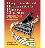[Big Book of Beginner's Piano Classics: 83 Favorite Pieces in Easy Piano Arrangements by Bergerac]Author [Paperback]