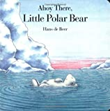 Ahoy There, Little Polar Bear (Board Book) (0735810796) by Hans de Beer