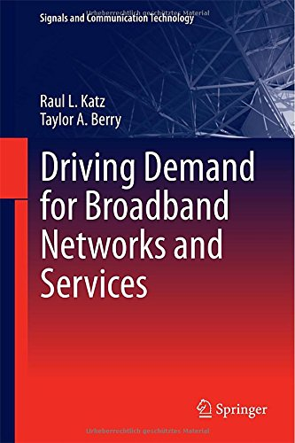 Driving Demand for Broadband Networks and Services (Signals and Communication Technology) PDF