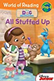 Doc McStuffins: All Stuffed Up (World of Reading (Disney Early Readers))