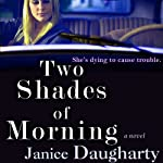 Two Shades of Morning | Janice Daugharty