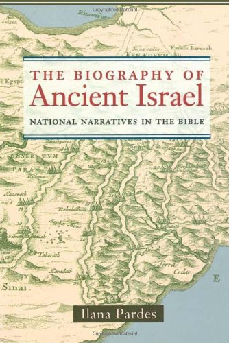 The Biography of Ancient Israel: National Narratives in...