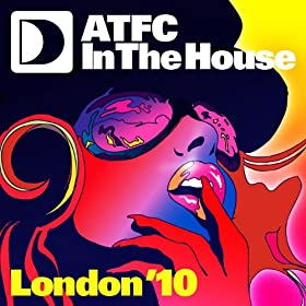 Atfc In The House London '10 - Cd2 Full Length Mix By Atfc