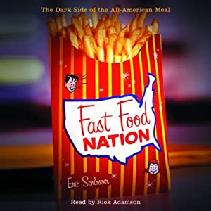 Fast Food Nation - The Dark Side of the All-American Meal - Eric Schlosser