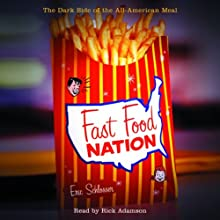 Fast Food Nation (       ABRIDGED) by Eric Schlosser Narrated by Rick Adamson