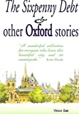 img - for 'The Sixpenny Debt' and Other Oxford Stories (OxPens Oxford Short Story Anthologies) book / textbook / text book