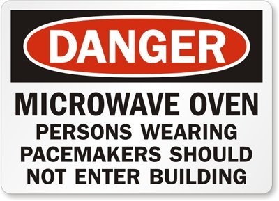 """Danger: Microwave Oven Persons Wearing Pacemakers Should Not Enter Building, Laminated Vinyl Labels, 10"""" X 7"""""""