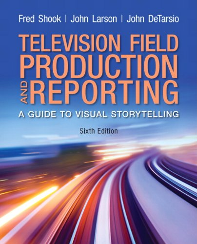 Television and Field Reporting (6th Edition)