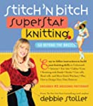 Stitch 'n Bitch Superstar Knitting: G...