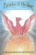 Paradox and Healing: Medicine, Mythology and Transformation (Paradox & Healing)