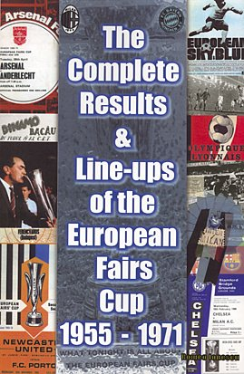 The Complete Results and Line-ups of the European Fairs Cup 1955-1971 (Classic Reprint) (Classic Reprint Series)