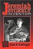 Jeremiah Stokley, Inventor