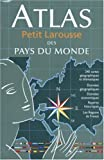 echange, troc Larousse - Atlas Petit Larousse des pays du monde 2006