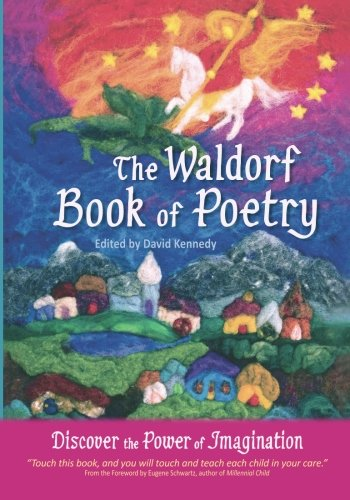 The Waldorf Book of Poetry:  Discover the Power of Imagination (Waldorf Store)