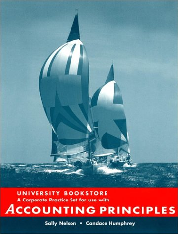 University Bookstore: A Corporate Practice Set for Use with Accounting Principles