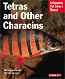 img - for Tetras and Other Characins (Barron's Complete Pet Owner's Manuals) book / textbook / text book