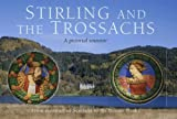 Stirling and the Trossachs: A Pictorial Souvenir: v. 8: From the Heart of Scotland to the Bonnie Banks