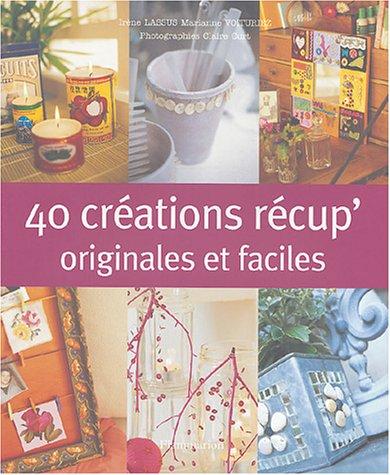 40 créations récup'originales et faciles