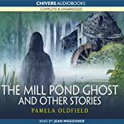 The Mill Pond Ghost and Other Stories | [Pamela Oldfield]