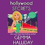 Hollywood Secrets: Hollywood Headlines Mystery, Book 2 | Gemma Halliday