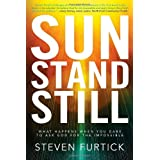 Sun Stand Still: What Happens When You Dare to Ask God for the Impossible ~ Steven Furtick