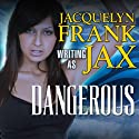 Dangerous Audiobook by Jacquelyn Frank Narrated by Alexandria Wilde