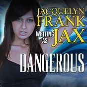 Dangerous   [Jacquelyn Frank]