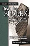 Selling Your Business : Beat the Sharks at Their Own Game When You Cash Out