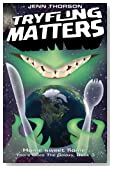 Tryfling Matters (There Goes the Galaxy) (Volume 3)