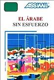 echange, troc Assimil - Collection Sans Peine - El Árabe sin esfuerzo (1 livre + coffret de 3 cassettes) (en espagnol)