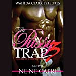 The Pussy Trap 3: Death by Temptation | Ne Ne Capri